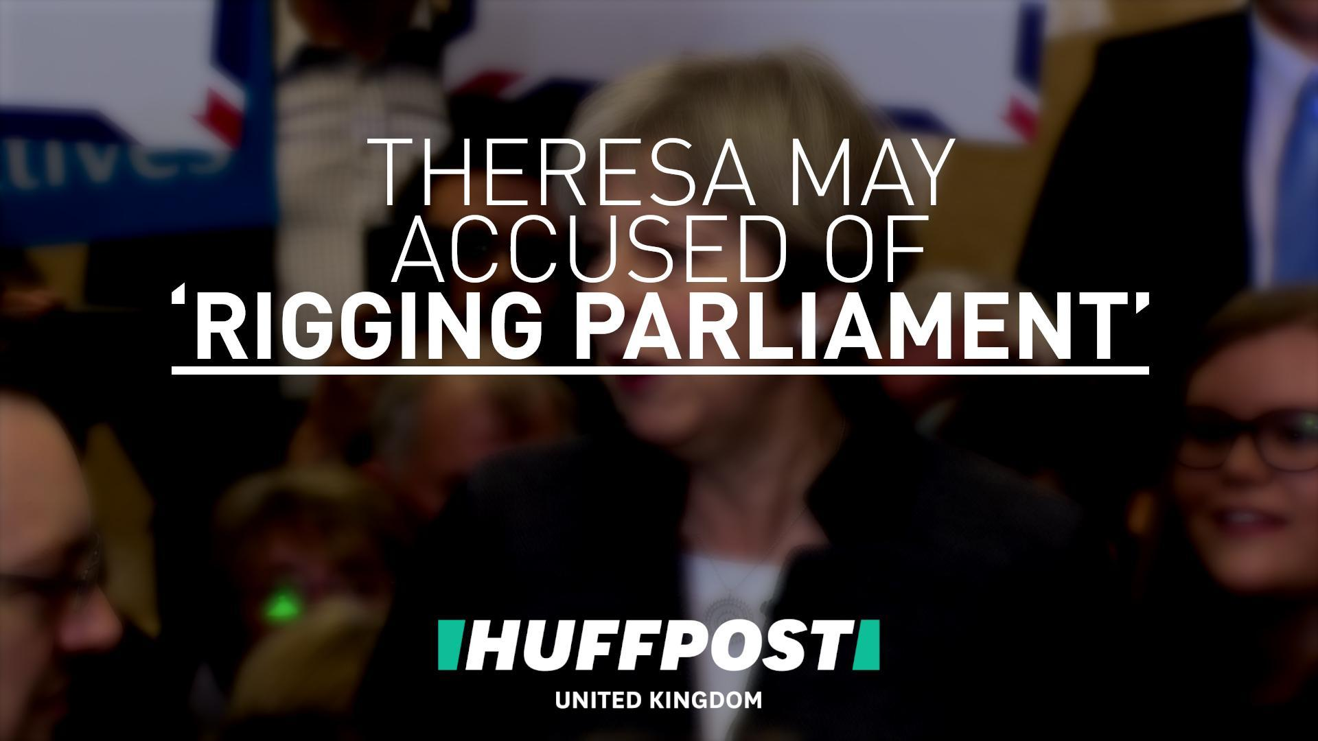 Theresa May Accused Of 'Rigging Parliament' With New Move To Give Tories Majority On Legislation